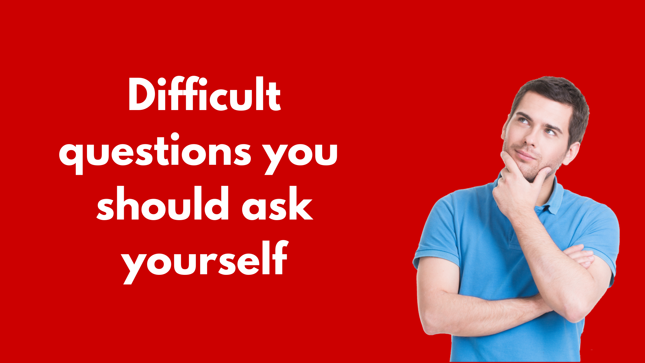 difficult-questions-you-need-to-ask-yourself